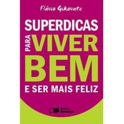 SUPERDICAS PARA VIVER BEM E...
